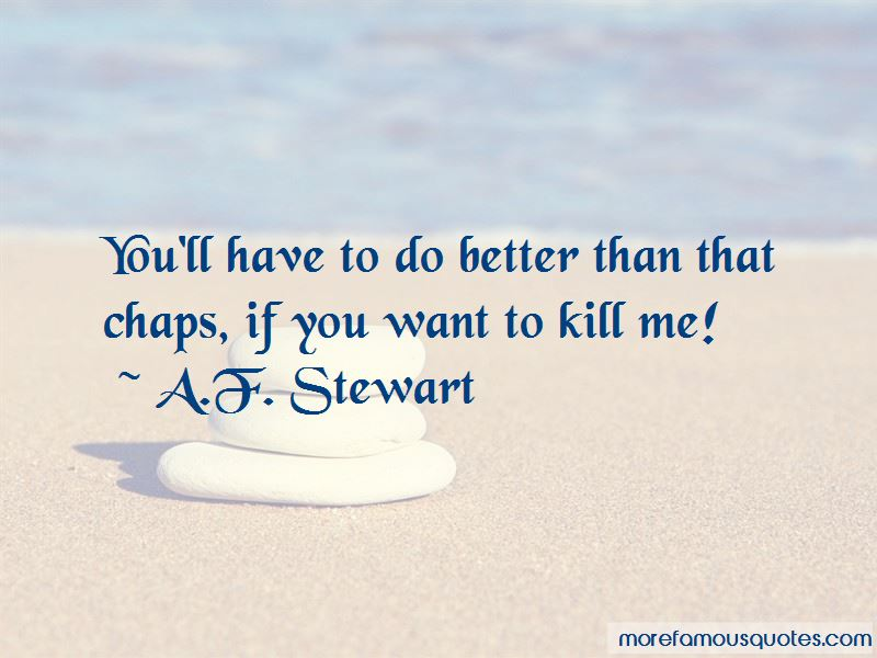 If You Want To Kill Me Quotes