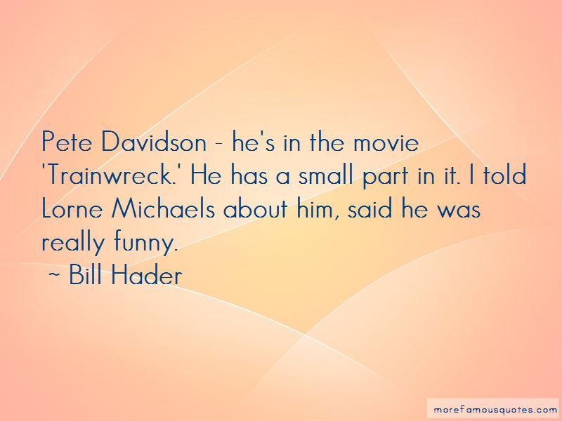 Pete Davidson Quotes
