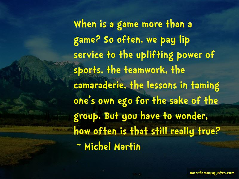 Quotes About Camaraderie And Teamwork