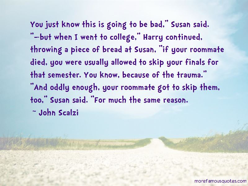 Quotes About Your College Roommate