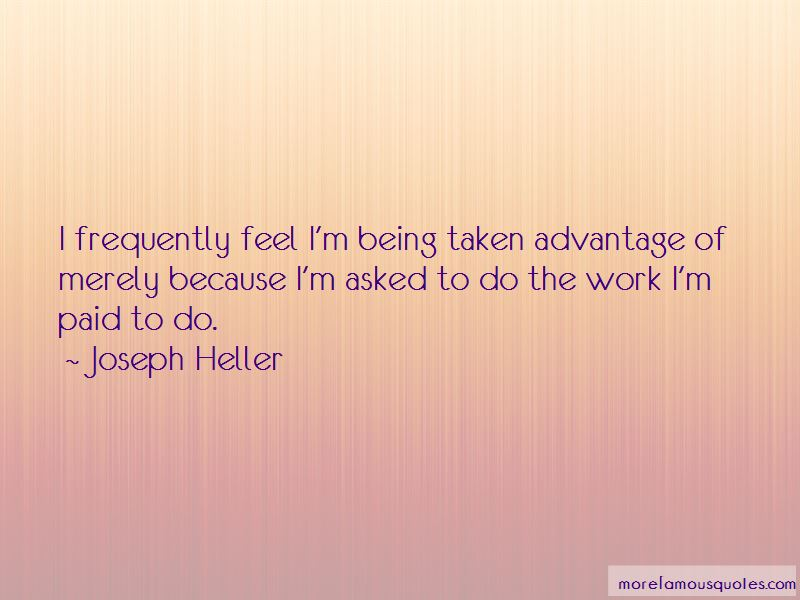 Being Taken Advantage Quotes: top 19 quotes about Being ...