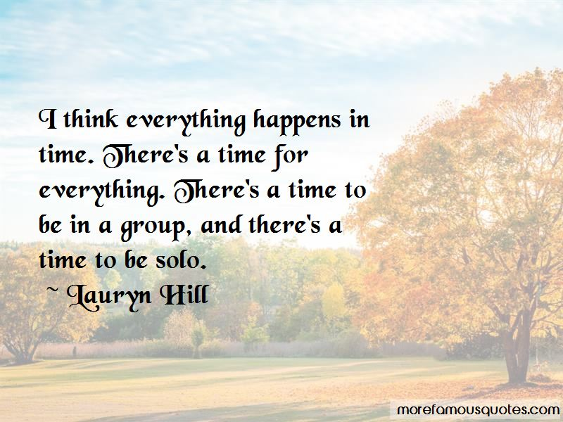 Everything Happens In Time Quotes