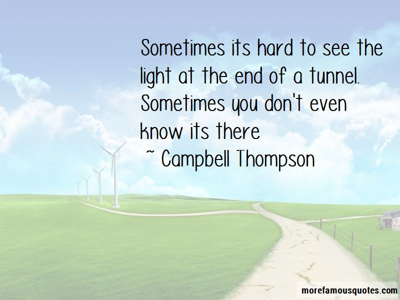 Hard To See The Light Quotes