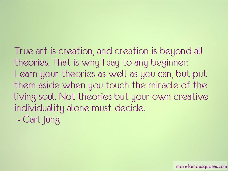 Art Is Creation Quotes