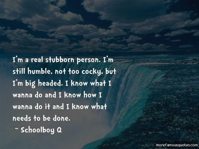 I'm Big Headed Quotes