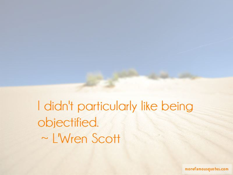 Being Objectified Quotes Pictures 2