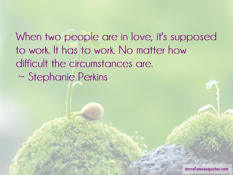 How Love Is Supposed To Be Quotes Pictures 4