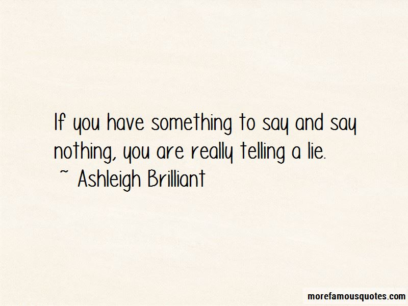 Quotes About If You Have Something To Say