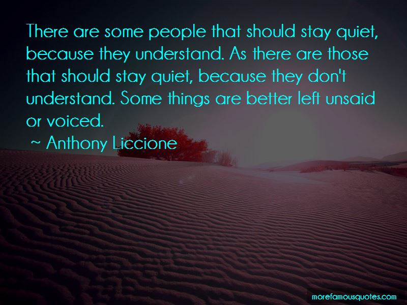 There Are Things Better Left Unsaid Quotes