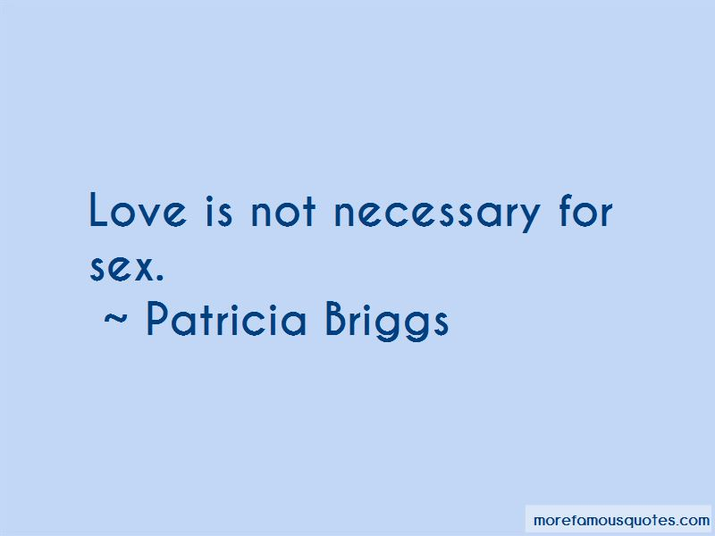 Love Is Not Necessary Quotes