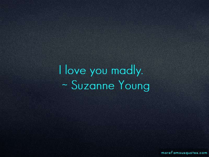 Love You Madly Quotes