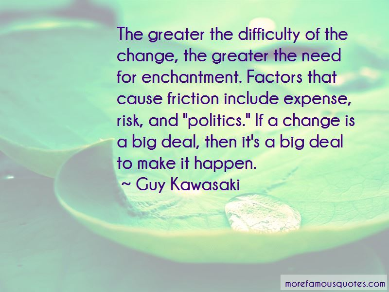 Need A Big Change Quotes