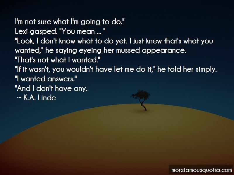 Don't Know What To Do Quotes Pictures 4