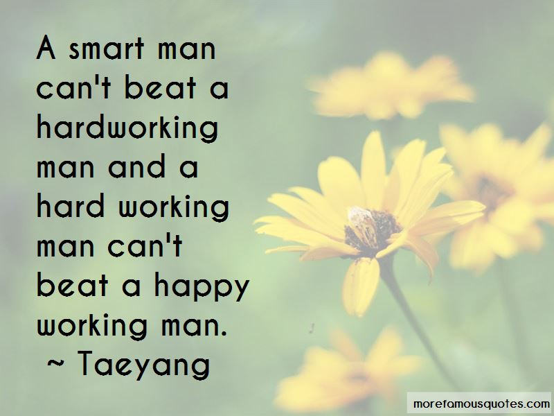 Quotes About Hard Working Man Top 40 Hard Working Man Quotes From
