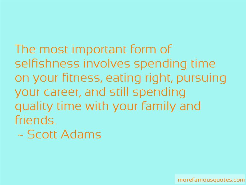 quotes about spending quality time friends top spending