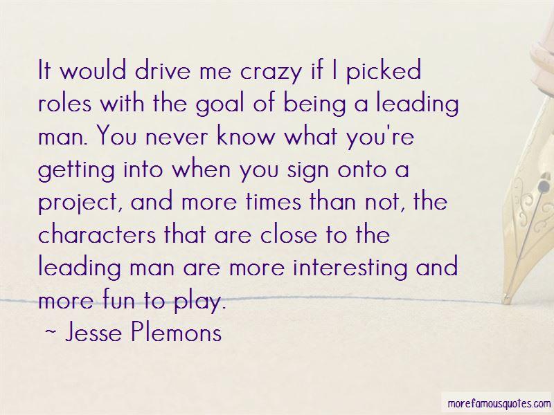I Know I Am Crazy Quotes