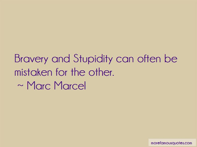 Quotes About Bravery And Stupidity: top 8 Bravery And ...