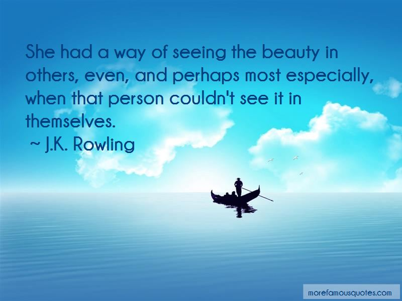Quotes About Seeing The Beauty In Others
