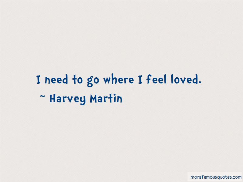 I Need To Feel Loved Quotes Pictures 3