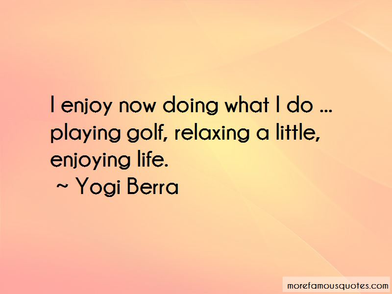 Quotes About Enjoying Life Now