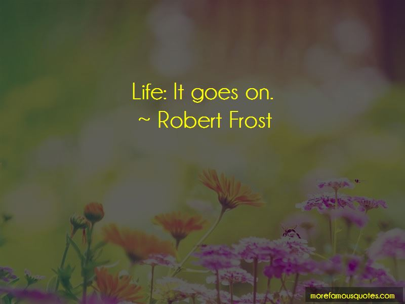 Life It Goes On Quotes Pictures 2