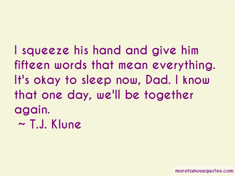 Quotes About One Day We'll Be Together