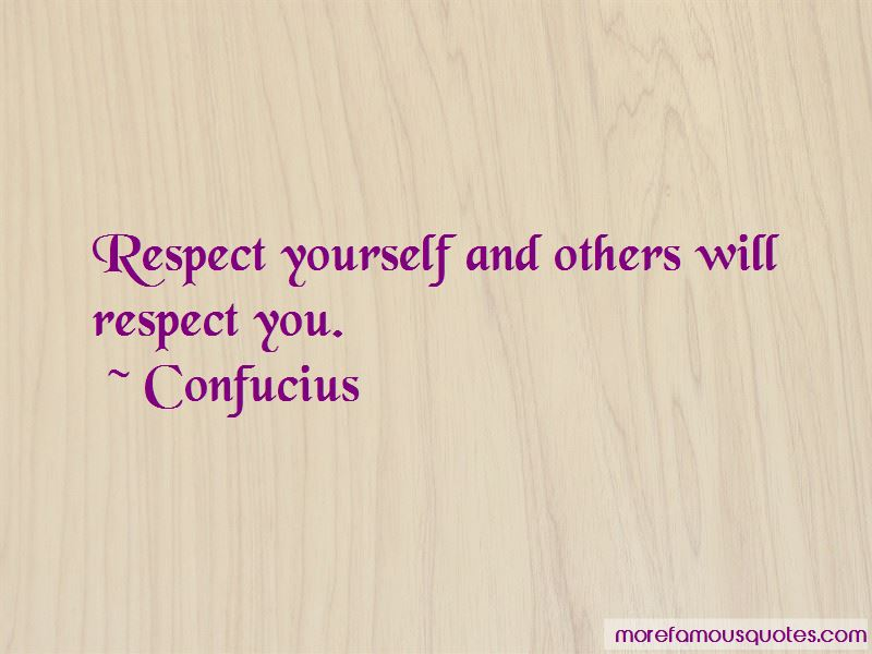 Respect Yourself And Others Quotes