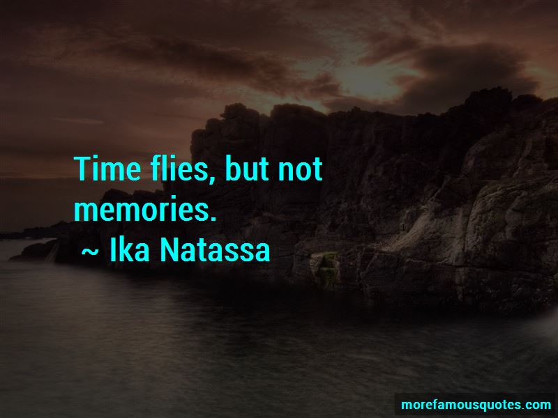 Time Flies But Not Memories Quotes: top 2 quotes about Time ...