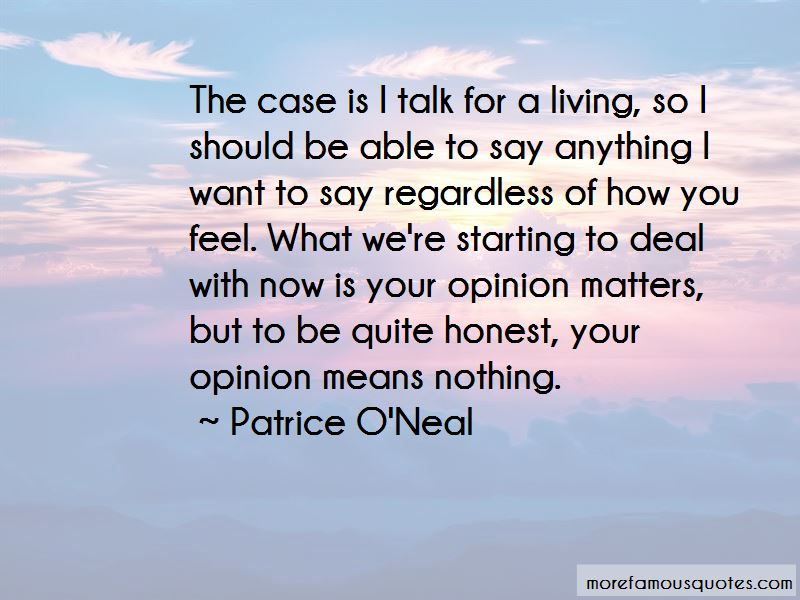 Your Opinion Means Nothing Quotes