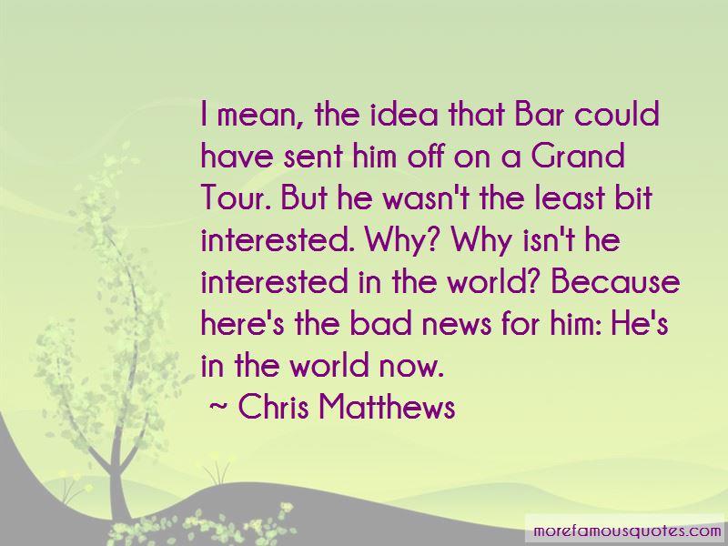 Bad News Tour Quotes