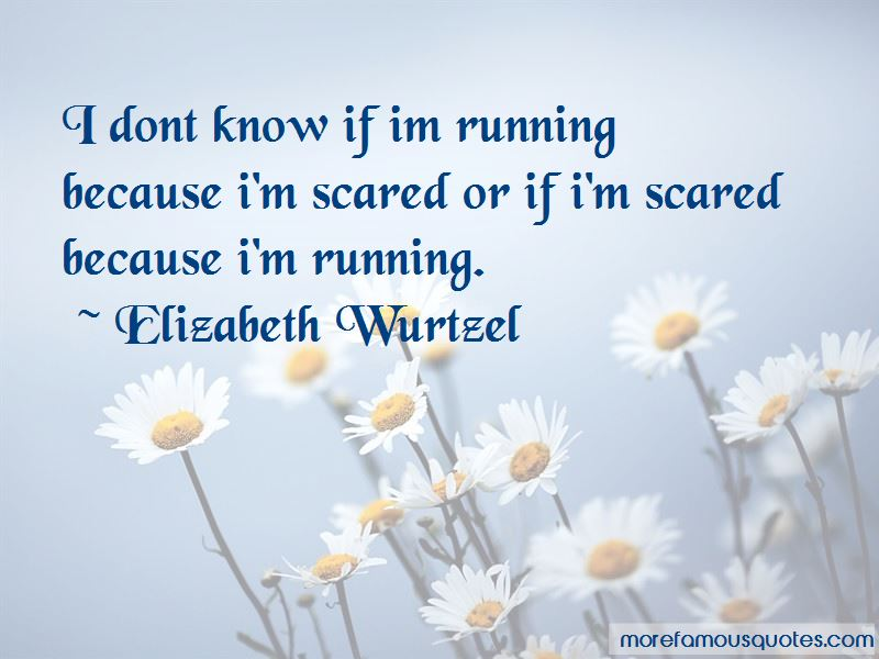Don't Be Scared Of Me Quotes
