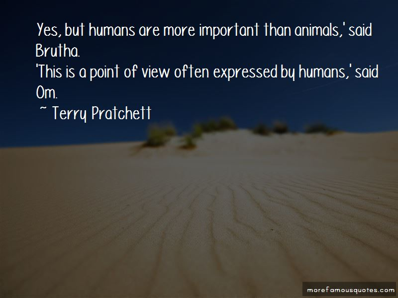 Humans Are More Important Than Animals Quotes
