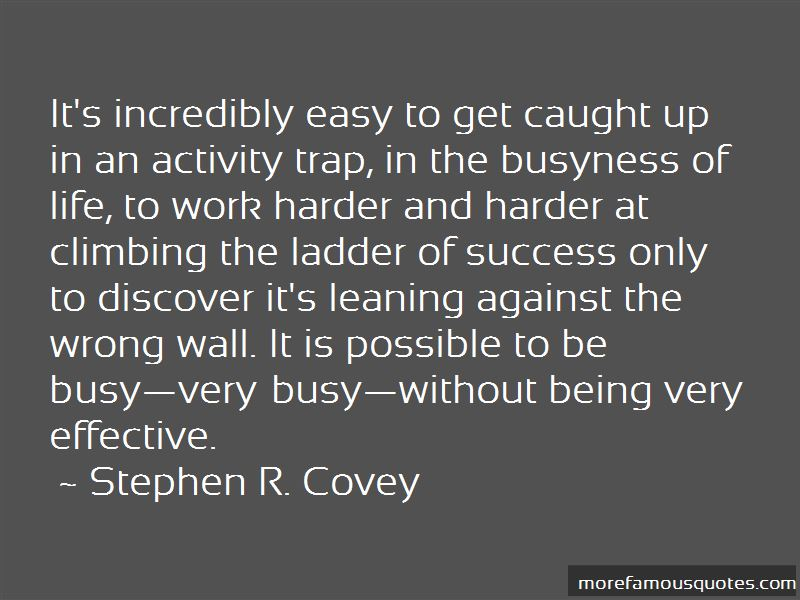 Quotes About Busyness Of Life