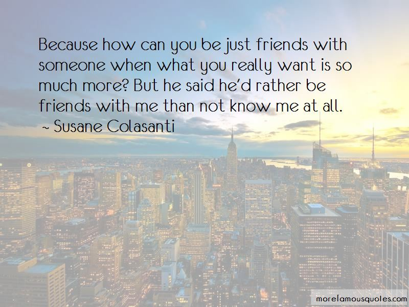 We Are Just Friends But I Want More Quotes Pictures 4