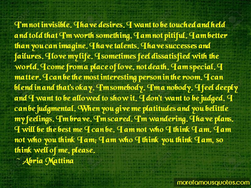 I Am Not Who You Think I Am Quotes