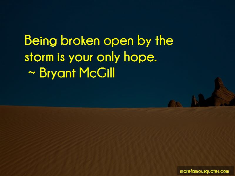 Quotes About Being Broken Open