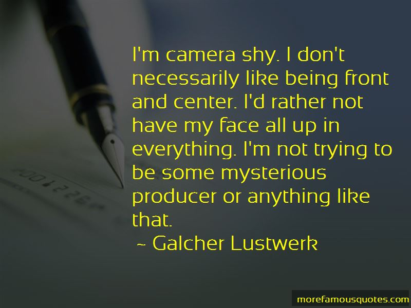Quotes About Being Camera Shy