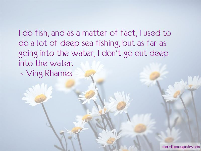 Deep Sea Fishing Quotes Pictures 4