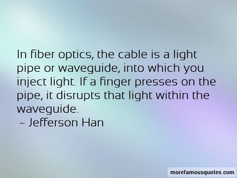 Quotes About Fiber Optics