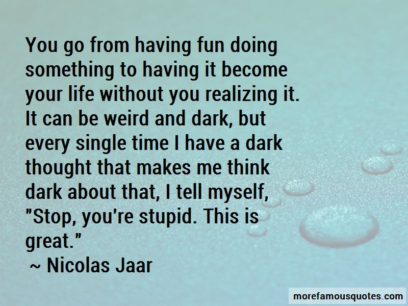 Having Fun In Life Quotes Pictures 4