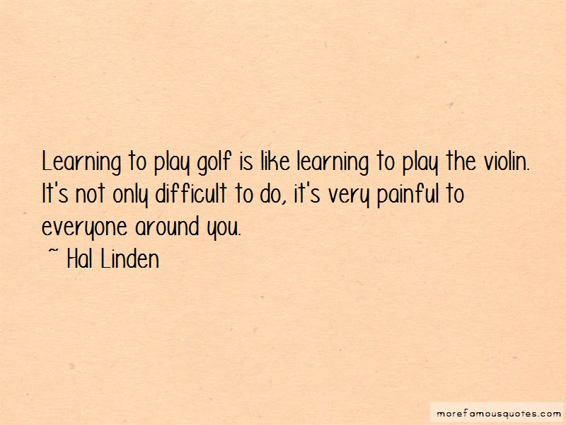 Quotes About Learning To Play Golf