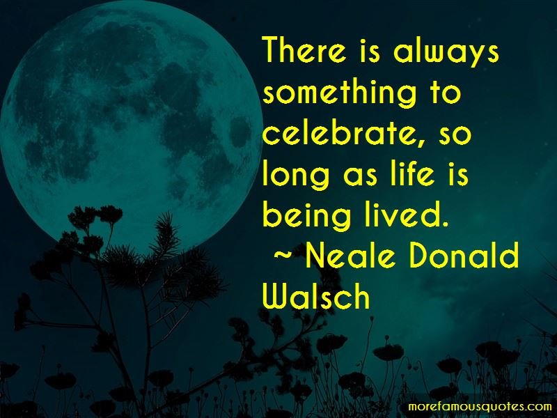 Celebrate My Life Quotes Pictures 2