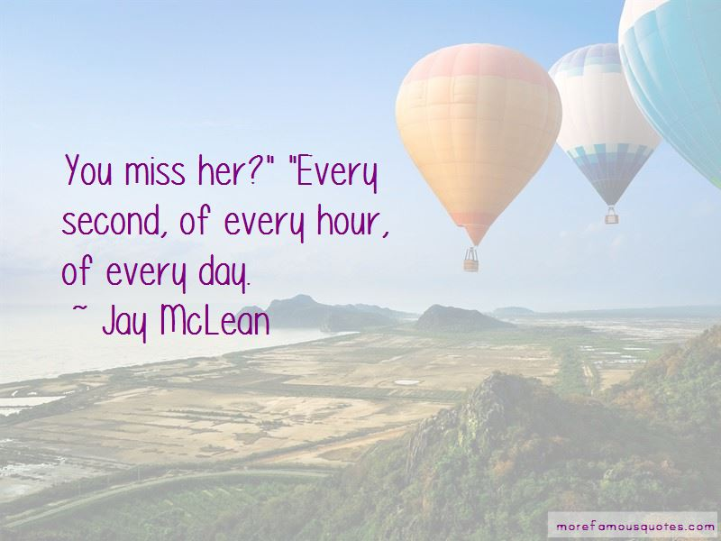 Quotes About You Miss Her