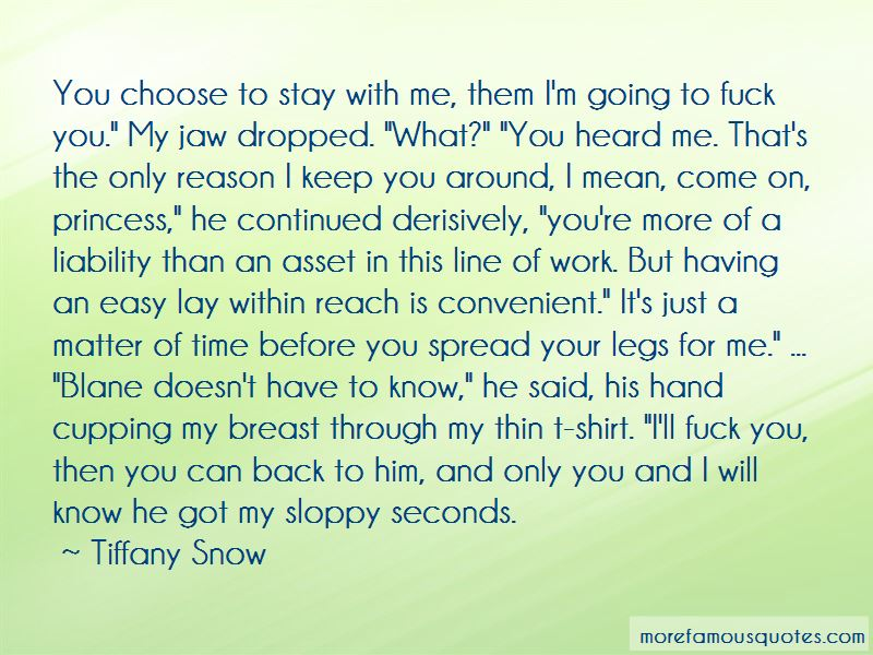 You Can Have My Sloppy Seconds Quotes