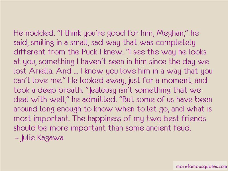 I Know You Love Him Quotes