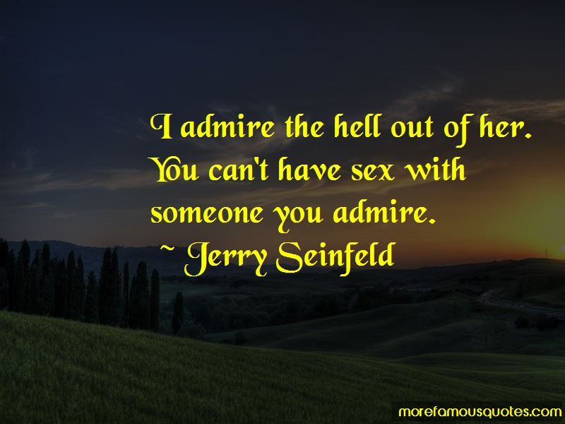 Quotes About Admire