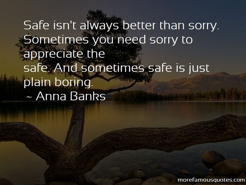 Better To Be Safe Than Sorry Quotes Pictures 4
