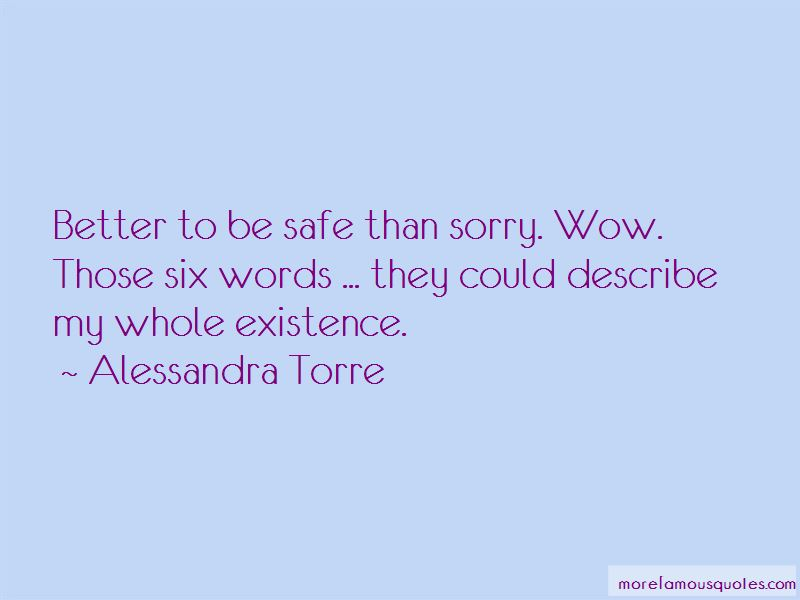 Quotes About Better To Be Safe Than Sorry