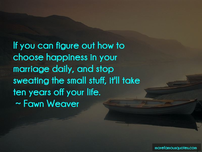You Choose Your Happiness Quotes