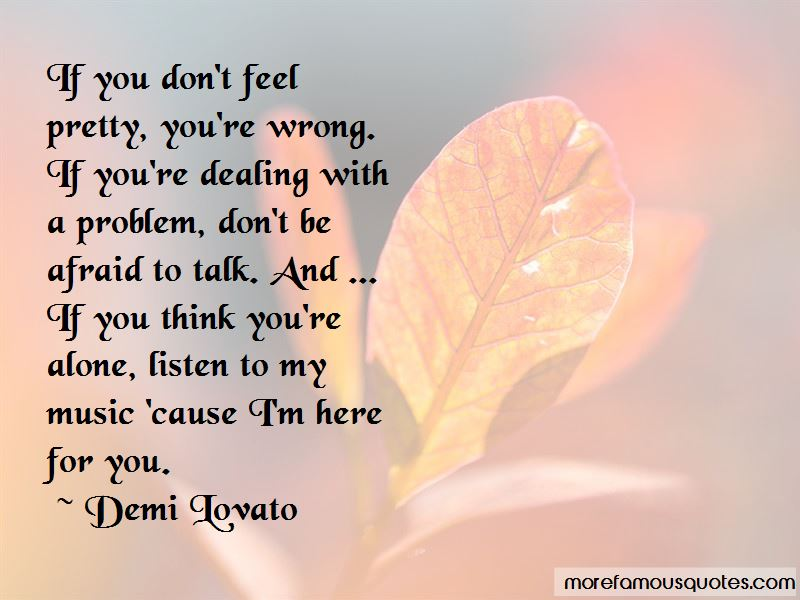 Don't Be Afraid To Talk Quotes